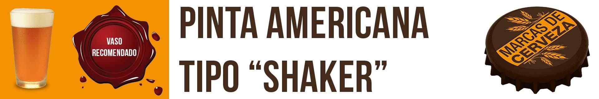 Vaso recomendado para cerveza pinta americana tipo shaker